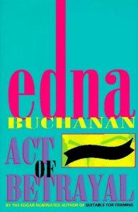 Act of Betrayal Edna Buchanan Available at Amazon